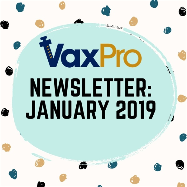 VaxPro's Newsletter: January 2019