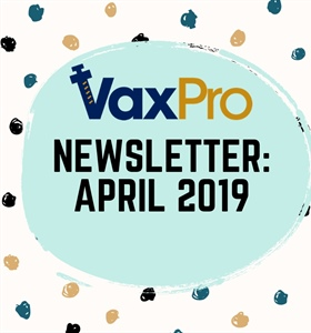 VaxPro's Newsletter: April 2019