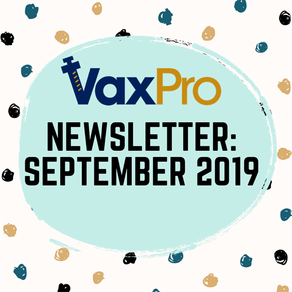 VaxPro's Newsletter: September 2019
