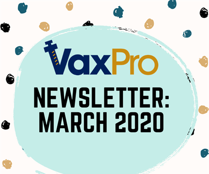VaxPro's Newsletter: March 2020