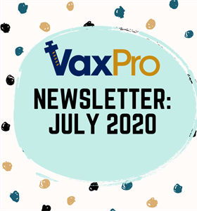 VaxPro's Newsletter: July 2020