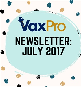 VaxPro's Newsletter: July 2017