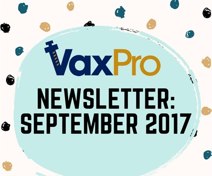 VaxPro's Newsletter: September 2017