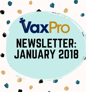 VaxPro's Newsletter: January Part 1 2018