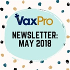VaxPro's Newsletter: May 2018