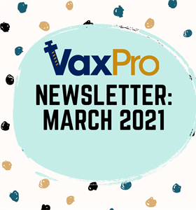 VaxPro's Newsletter: March 2021