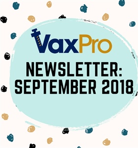 VaxPro's Newsletter: September 2018